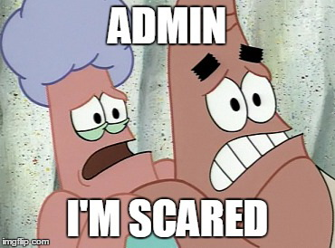 admin-i-m-scared-reaction.jpg
